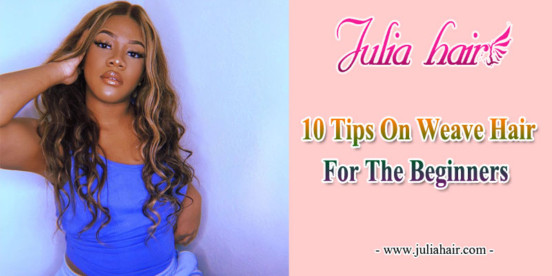 10 Tips On Weave Hair