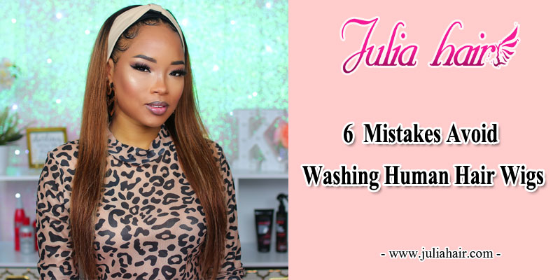 6 mistakes avoid washing human hair wigs