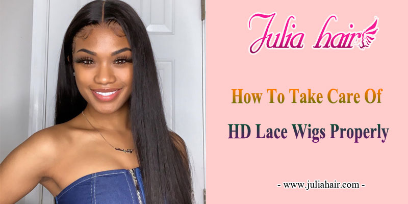 how to take care of HD lace wigs