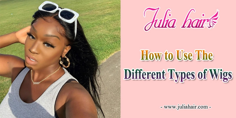 how to use the different types of wigs