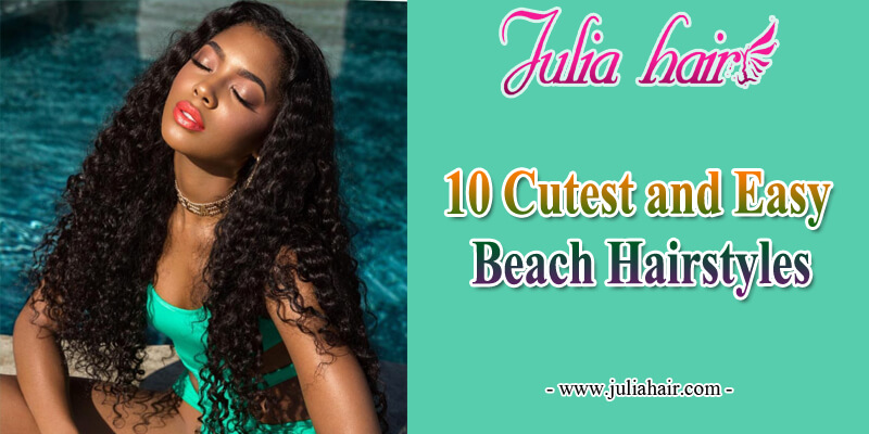 cutest and easy beach hairstyles