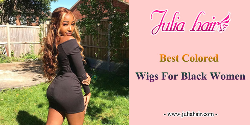 Best Colored Wigs For Black Women Recommend