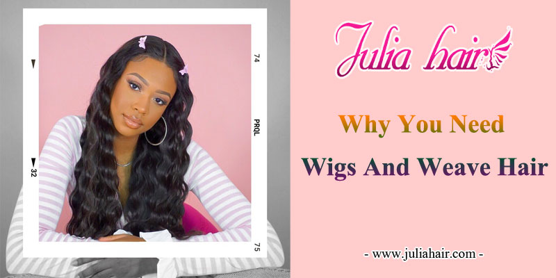why you need wigs and weave hair