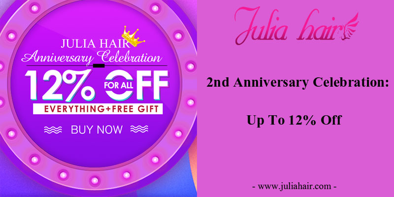 Julia Hair 2nd Anniversary Celebration: Up To 12% Off