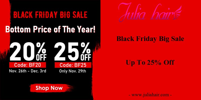 Julia Hair Black Friday Big Sale: Up To 25% Off