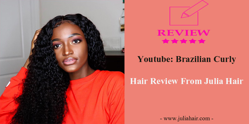 Youtube: Brazilian Curly Hair Review From Julia Hair
