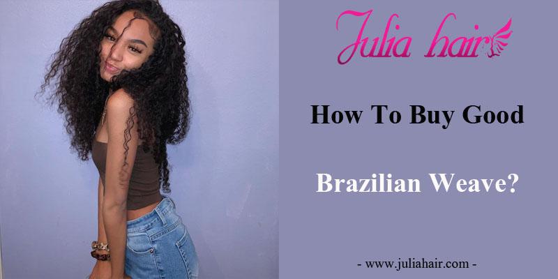 How To Buy Good Brazilian Weave?