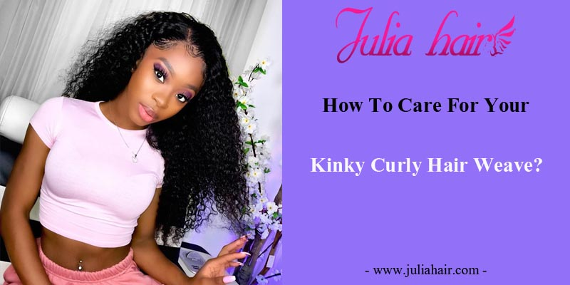 How To Care For Your Kinky Curly Hair Weave?