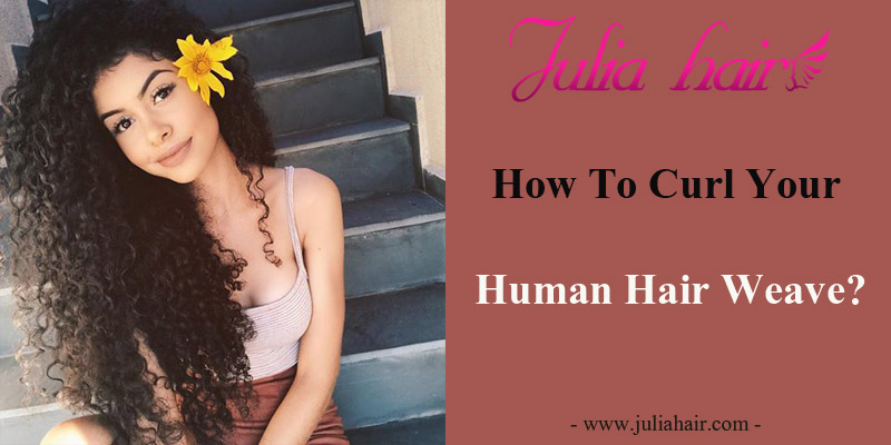 How To Curl Your Human Hair Weave?