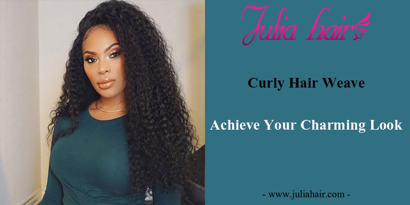 Curly Hair Weave - Achieve Your Charming Look