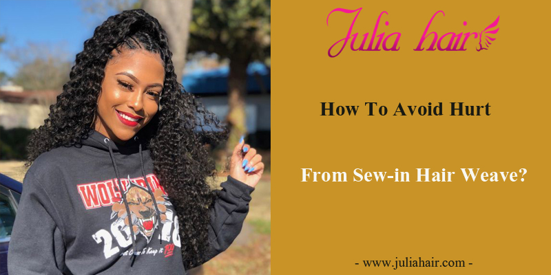 How To Avoid Hurt From Sew-in Hair Weave?