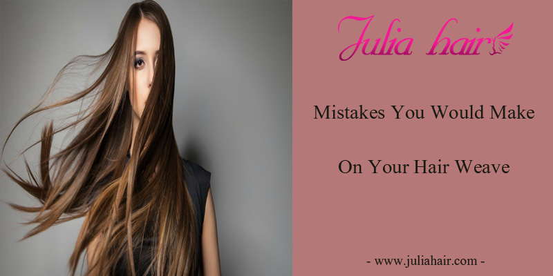 Mistakes You Would Make On Your Hair Weave