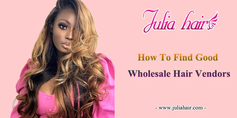 how-to-find-good-wholesale-hair-vendors