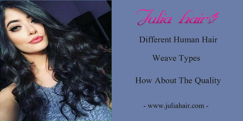 Different Human Hair Weave Types How About The Quality Blog
