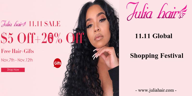 Julia Hair 11.11 Global Shopping Festival: Up To 20% Off