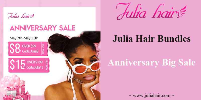 Julia Hair Bundles Anniversary Big Sale