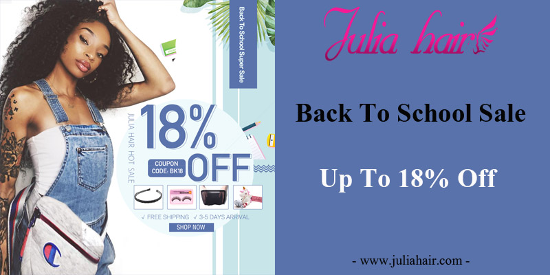 Julia Hair Back To School Big Sale: Up To 18% Off
