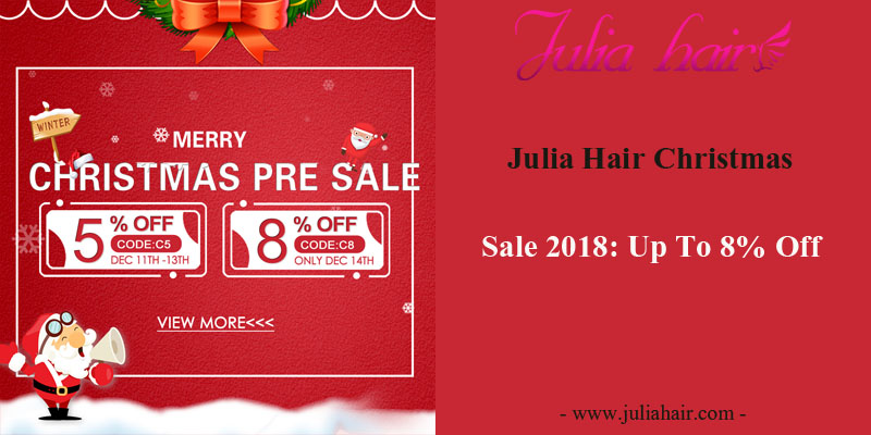 Julia Hair Christmas Sale 2018: Up To 8% Off