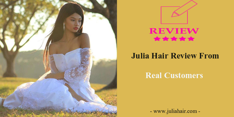 Julia Hair Review From Real Customers