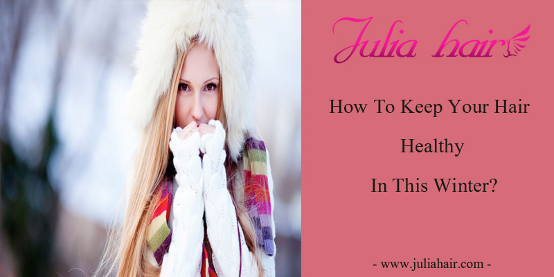 How To Keep Your Hair Healthy In This Winter?
