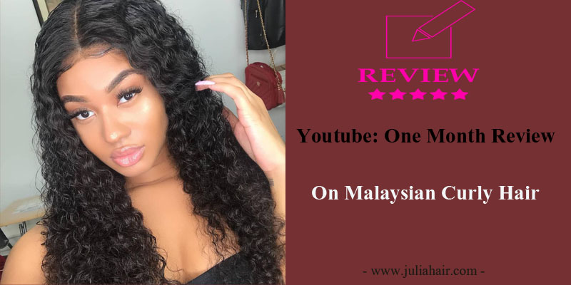 Youtube: One Month Review On Malaysian Curly Hair