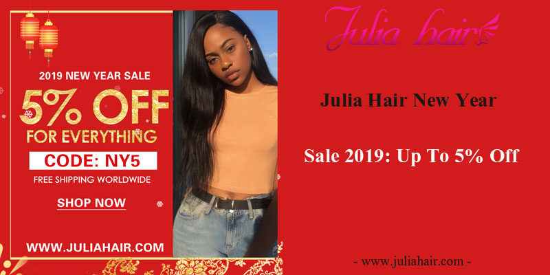 Julia Hair New Year Sale 2019: Up To 5% Off