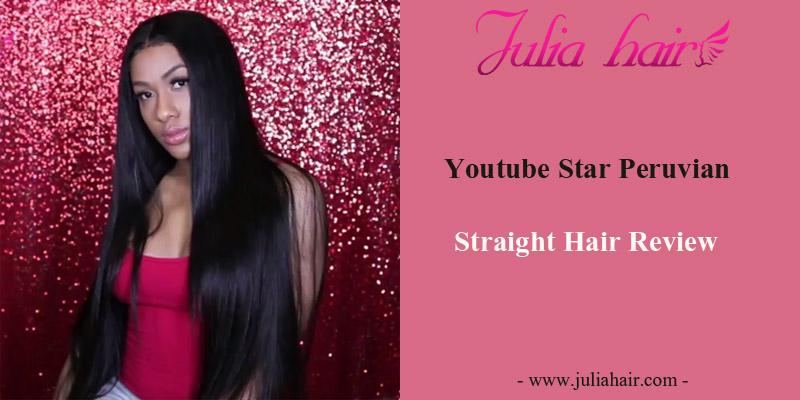 Youtube Star Peruvian Straight Hair Review